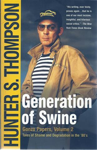 Generation of Swine : Tales of Shame and Degradation in the '80s