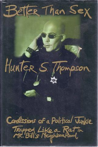 Image for Better Than Sex: Confessions of a Political Junkie