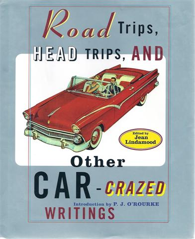 Image for Road Trips, Head Trips, and Other Car-Crazed Writings