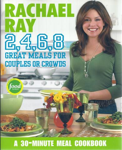 Image for Rachael Ray 2, 4, 6, 8 : Great Meals for Couples or Crowds