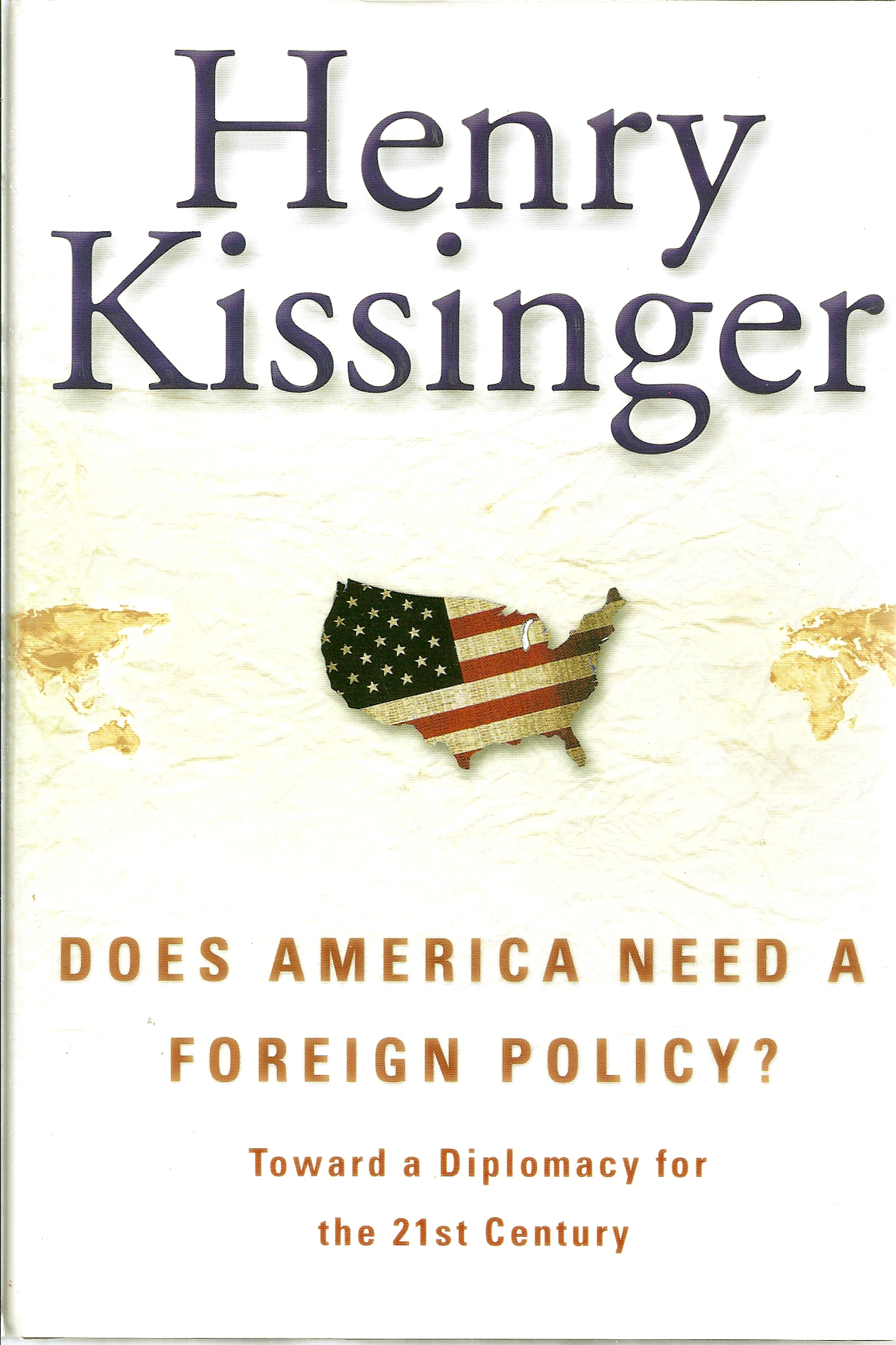Image for Does America Need a Foreign Policy?: Toward a New Diplomacy for the 21st Century