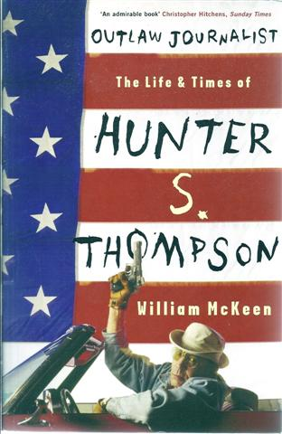 Image for Outlaw Journalist: The Life and Times of Hunter S. Thompson