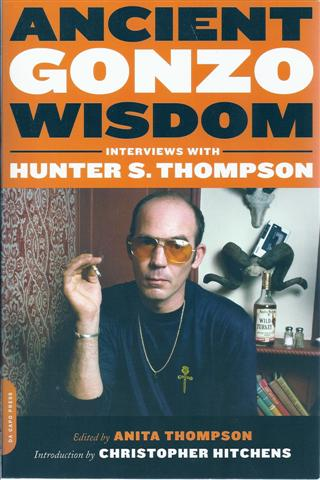 Image for Ancient Gonzo Wisdom: Interviews With Hunter S. Thompson