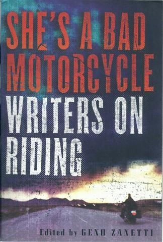 Image for She's a Bad Motorcycle: Writers on Riding