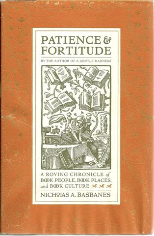 Image for Patience & Fortitude: A Roving Chronicle of Book People, Book Places, and Book Culture