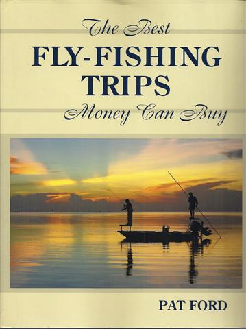 Image for The Best Fly-Fishing Trips Money Can Buy
