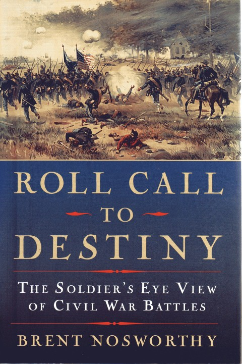 Image for Roll Call to Destiny: The Soldier's Eye View of Civil War Battles