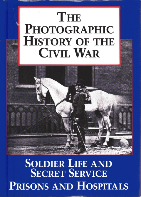 Image for Photographic History of the Civil War: Soldier Life
