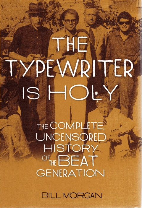 Image for The Typewriter Is Holy : The Complete, Uncensored History of the Beat Generation