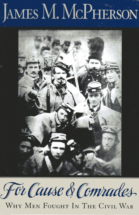 Image for For Cause and Comrades: Why Men Fought in the Civil War