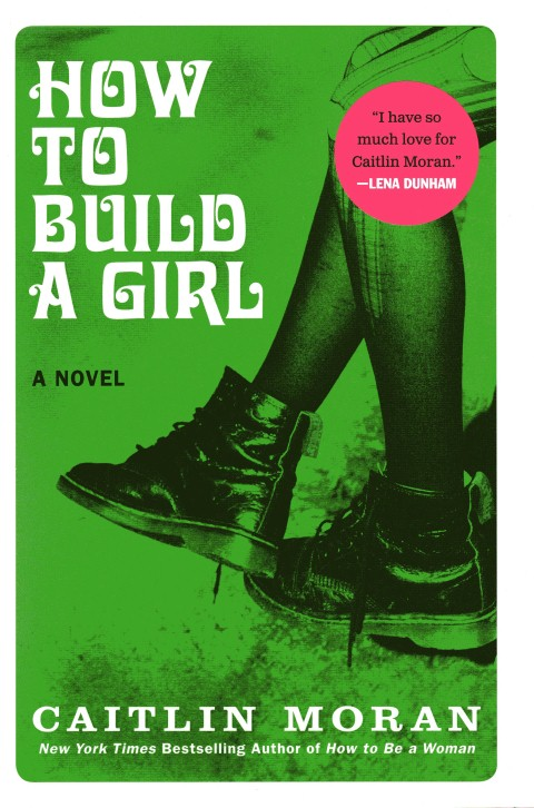 Image for How to Build a Girl: A Novel