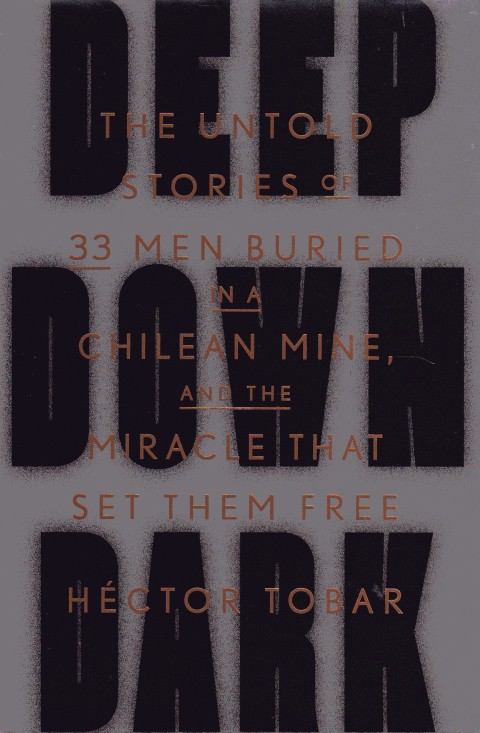 Image for Deep Down Dark: The Untold Stories of 33 Men Buried in a Chilean Mine, and the Miracle That Set Them Free