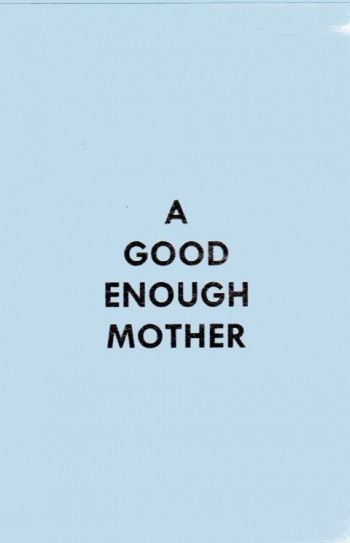 Image for A Good Enough Mother
