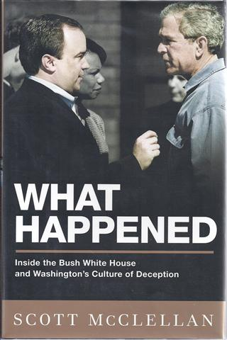 Image for What Happened: INSIDE THE BUSH WHITE HOUSE