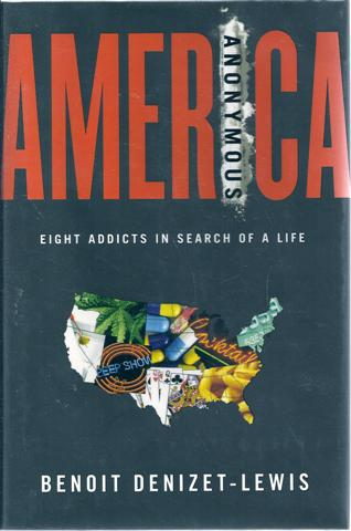Image for America Anonymous: Eight Addicts in Search of a Life