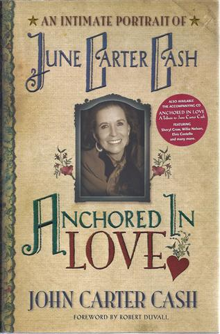 Image for Anchored in Love: An Intimate Portrait of June Carter Cash