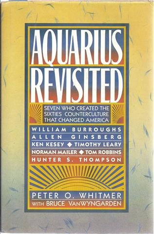 Image for Aquarius Revisited: Seven Who Created the Sixties Counterculture That Changed America William Burroughs, Allen Ginsberg, Ken Kesey, Timothy Leary,
