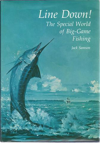 Image for Line Down!: The Special World of Big-Game Fishing