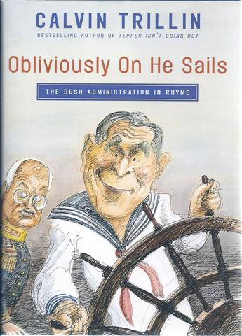 Image for Obliviously on He Sails: The Bush Administration in Rhyme