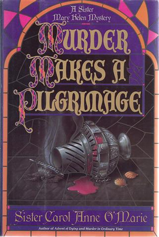 Image for Murder Makes a Pilgrimage/Sister Mary Helen Mystery