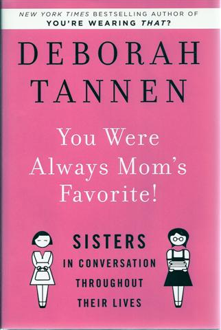Image for You Were Always Mom's Favorite!: Sisters in Conversation Throughout Their Lives