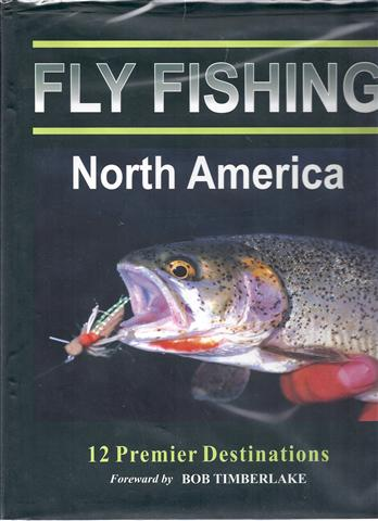 Image for Fly Fishing North America: 12 Premier Destinations