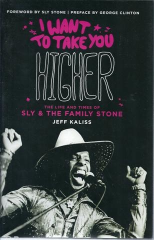 Image for I Want to Take You Higher: The Life and Times of Sly & the Family Stone