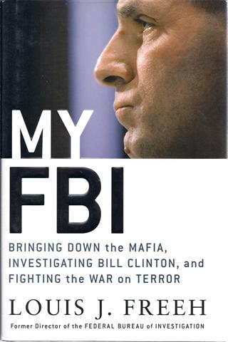 Image for My FBI: Bringing Down the Mafia, Investigating Bill Clinton, And Fighting the War on Terror