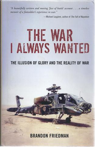 Image for The War I Always Wanted: The Illusion of Glory and The Reality of War A Screaming Eagle in Afghanistan and Iraq