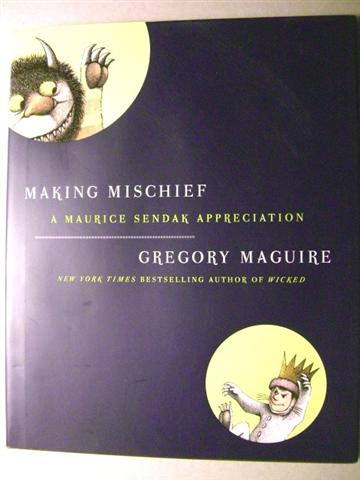 Image for Making Mischief: A Maurice Sendak Appreciation
