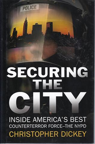 Image for Securing the City: Inside America's Best Counterterror Force--The NYPD