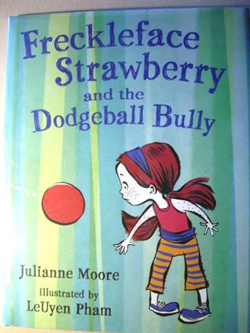Image for Freckleface Strawberry and the Dodgeball Bully